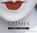 Geisha: The Life, the Voices, the Art - Jodi Cobb, Ian Buruma