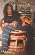 Cool for You - Eileen Myles