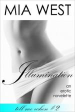 Illumination (Tell Me When) - Mia West