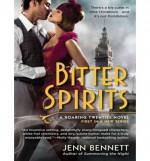 Bitter Spirits (Library Edition) - Jenn Bennett