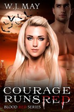 Courage Runs Red (Blood Red Series Book 1) - W.J. May, Book Cover By Design