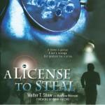 A License to Steal - Walter T. Shaw, Mary Jane Robinson, Joe Barrett, Inc. Blackstone Audio