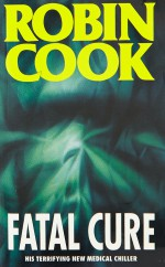 Fatal Cure - Robin Cook