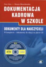 Dokumentacja kadrowa w szkole. Dokumenty dla nauczycieli - Ewa Góra, Renata Mroczkowska