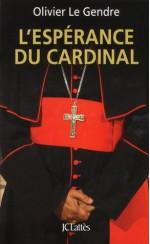 L'Espérance du cardinal - Olivier Le Gendre