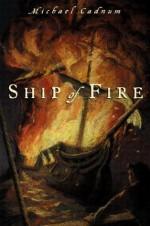 Ship of Fire - Michael Cadnum