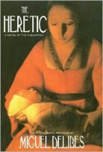 The Heretic: A Novel of the Inquisition - Miguel Delibes, Alfred Mac Adam