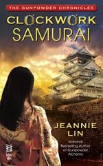 Clockwork Samurai (Gunpowder Chronicles) - Jeannie Lin