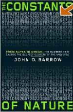 The Constants of Nature: From Alpha to Omega--the Numbers That Encode the Deepest Secrets of the Universe (ISBN# 0-375-42221-8) - John D. Barrow