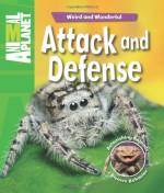 Weird and Wonderful: Attack and Defense: Astonishing Animals, Bizarre Behavior (Animal Planet: Weird and Wonderful) - Phil Whitfield, ANIMAL PLANET