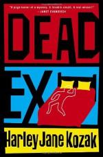 Dead Ex - Harley Jane Kozak