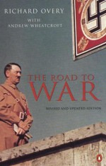The Road to War - Richard Overy, Andrew Wheatcroft