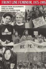Frontline Feminism 1975-1995: Essays from Sojourner's First 20 Years - Karen Kahn, Robin Morgan
