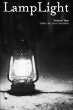 LampLight Volume 2 - James A Moore, Norman Prentiss, Kealan Patrick Burke, Mary SanGiovanni, Holly Newstein, Jacob Haddon