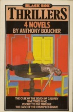 4 Novels: The Case of the Seven of Cavalry / Nine Times Nine / Rocket to the Morgue / The Case of the Crumpled Knave - Anthony Boucher, David Langford