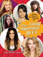 Who's Your Superstar Bff? - Debra Mostow Zakarin