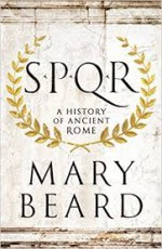 S.P.Q.R: A History of Ancient Rome - Mary Beard