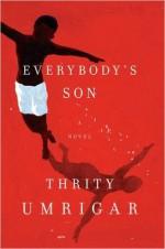 Everybody's Son: A Novel - Thrity Umrigar