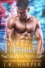 Thrilled: (Dragon Mates Book 2) - J.K. Harper