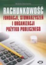 Rachunkowość fundacji, stowarzyszeń i organizacji pożytku publicznego - Wioletta Dworowska
