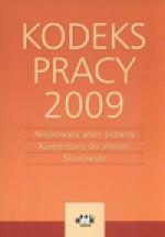 Kodeks pracy 2009 Najnowszy stan prawny, komentarz do zmian, skorowidz - Renata Mroczkowska