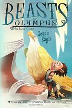 Zeus's Eagle #6 (Beasts of Olympus) - Lucy Coats, Brett Bean