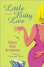 Little Bitty Lies - Mary Kay Andrews
