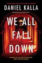 We All Fall Down - Daniel Kalla