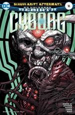 Cyborg (2016-) #16 - John Semper Jr., Ivan Nunes, Guy Major, Eric Canete, Will Conrad, Wayne Faucher, Allan Jefferson