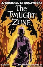 The Twilight Zone Volume 2: The Way In - J. Michael Straczynski, Guiu Vilanova