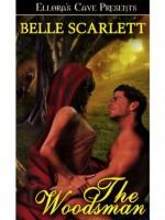 The Woodsman - Belle Scarlett