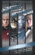 Star Trek: The Next Generation / Doctor Who Assimilation 2, Volume 1 - Scott Tipton