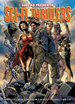 2000 AD Presents Sci-fi Thrillers - Grant Morrison, Peter Milligan, John Wagner, Henry Flint, D'Israeli, Ian Gibson