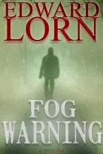 Fog Warning - Edward Lorn