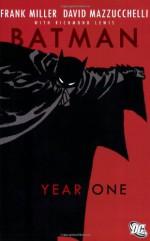 Batman: Year One - Richmond Lewis, Frank Miller, Dennis O'Neil, David Mazzucchelli