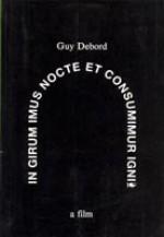 In Girum Imus Nocte Et Consumimur Igni - Guy Debord