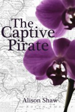 The Captive Pirate - Alison Shaw