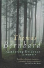 Gathering Evidence - Thomas Bernhard