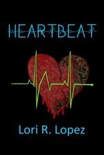 Heartbeat - Lori R. Lopez