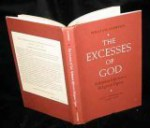 The Excesses of God: Robinson Jeffers as a Religious Figure - William Everson, Albert Gelpi