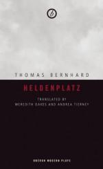 Heldenplatz - Thomas Bernhard, Meredith Oakes