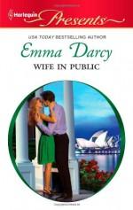 Wife in Public (Harlequin Presents, #2977) - Emma Darcy