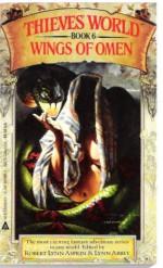 Wings of Omen - Robert Lynn Asprin, Lynn Abbey, Chris Morris, Janet E. Morris, Robin Wayne Bailey, Diana L. Paxson, Diane Duane, C.J. Cherryh, Andrew J. Offutt