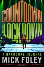Countdown to Lockdown: A Hardcore Journal - Mick Foley