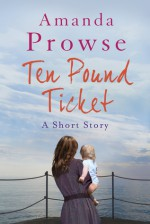 The Ten-pound Ticket (No Greater Love) - Amanda Prowse