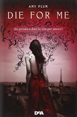 Die for me. Revenants - Amy Plum