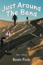 Just Around The Bend: Mas o Menos - Renée Paule