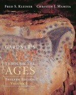 Gardner's Art Through the Ages, Volume I, Chapters 1-18 (with Artstudy Student CD-ROM and Infotrac) [With CDROM and Infotrac] - Helen Gardner, Christin J. Mamiya