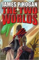 The Two Worlds (Giants, #3-4) - James P. Hogan
