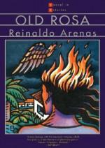 Old Rosa - Reinaldo Arenas, Andrew Hurley